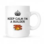 Keep Calm I'm A Builder Mug